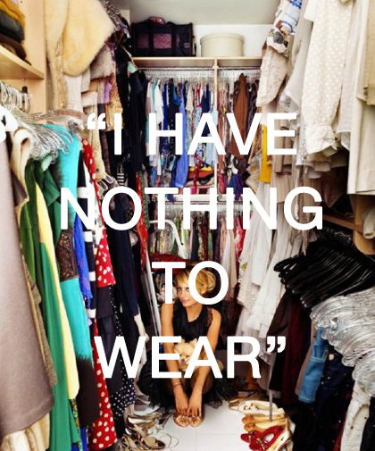 Do You Ever Feel Like The Lady In The Picture Above? Your Closet Is Packed  To The Gills, Yet You Feel Like You Have Nothing To Wear?