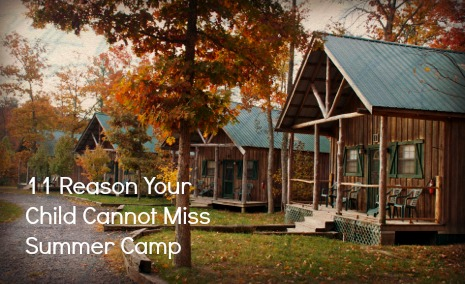11 Reasons Your Child Cannot Miss Summer Camp
