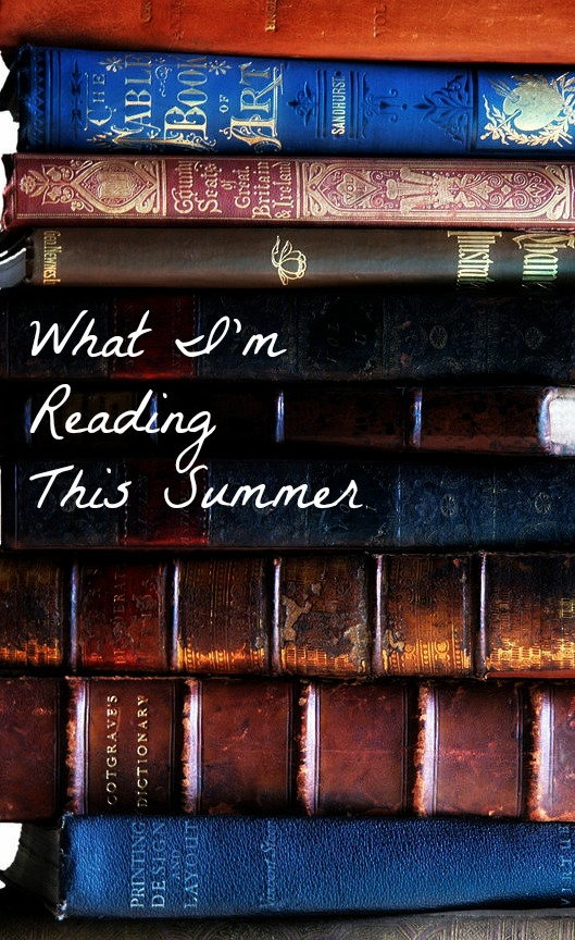 What I'm Reading This Summer