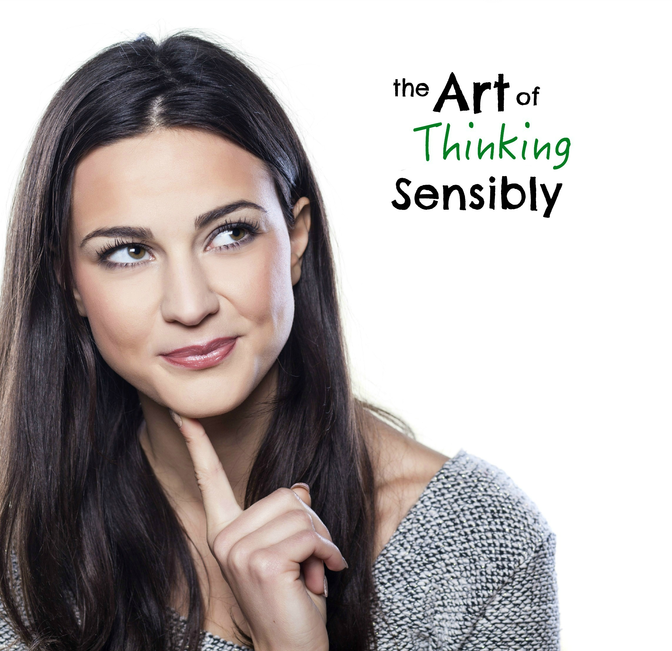 The Art of Thinking Sensibly
