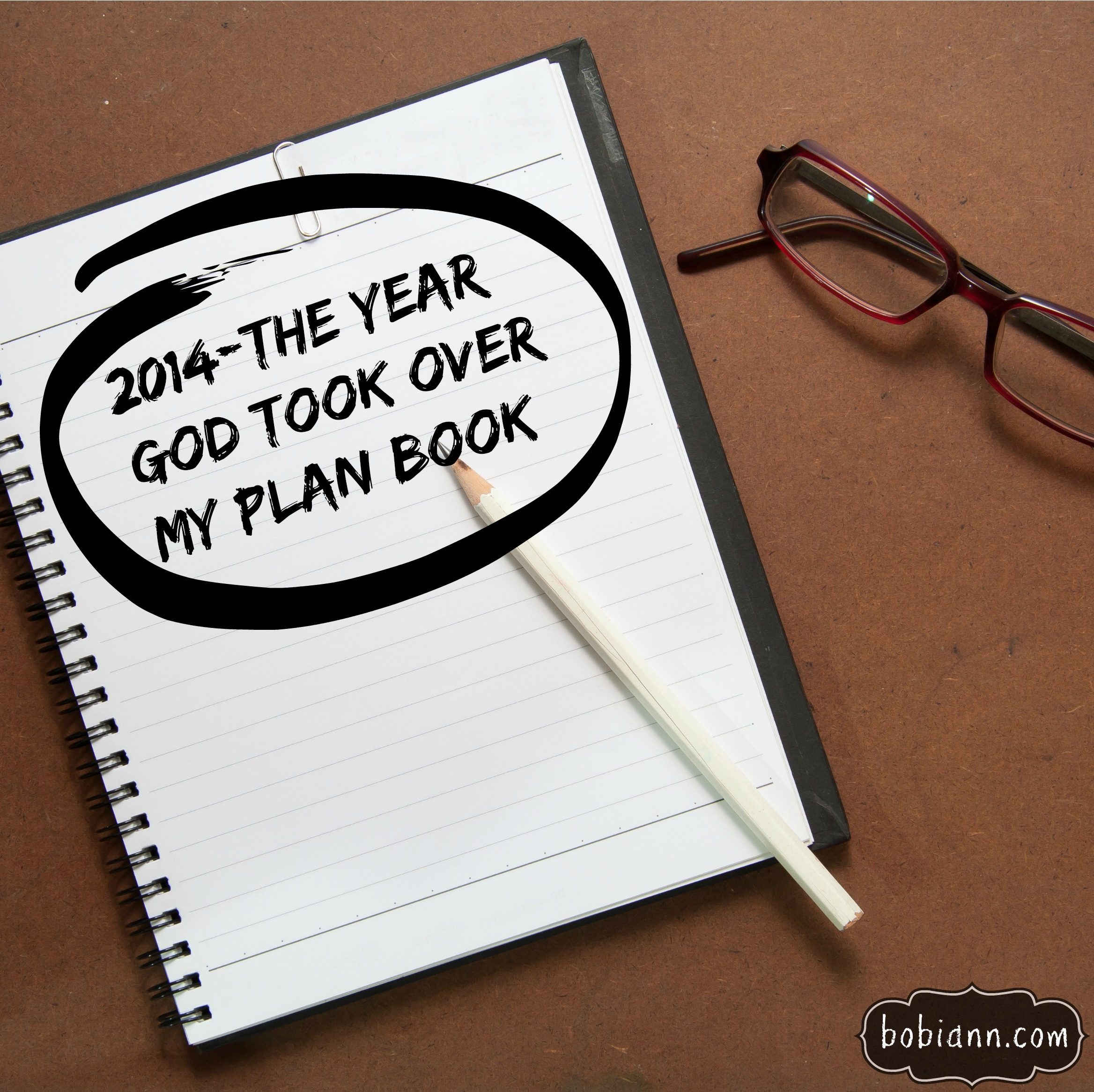 2014 The Year God Took Over My Plan Book