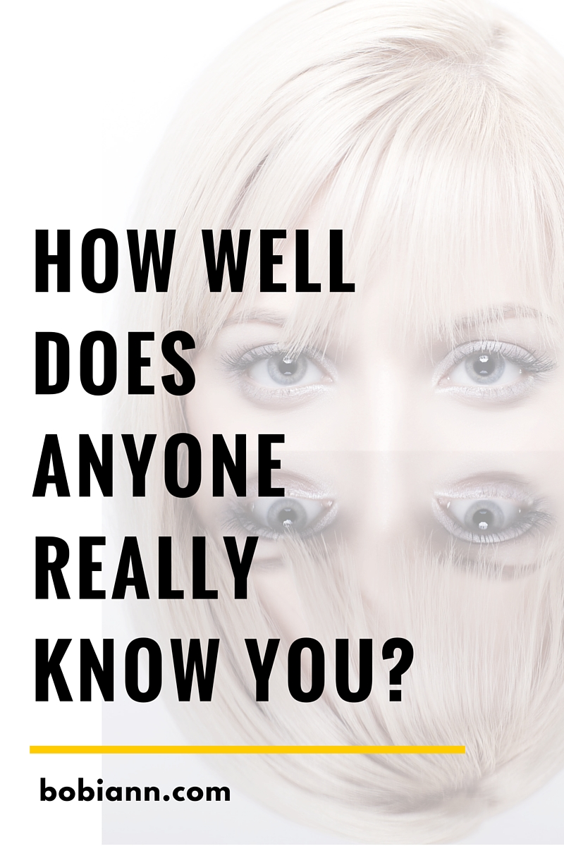 How Well Does Anyone Really Know You?