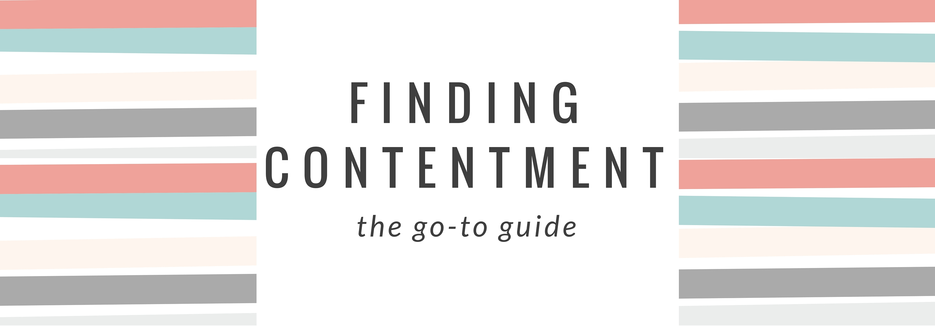 Finding Contentment: The Go-To Guide
