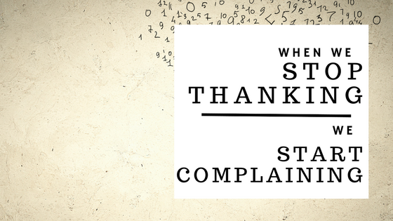 when we stop thanking, we start complaining