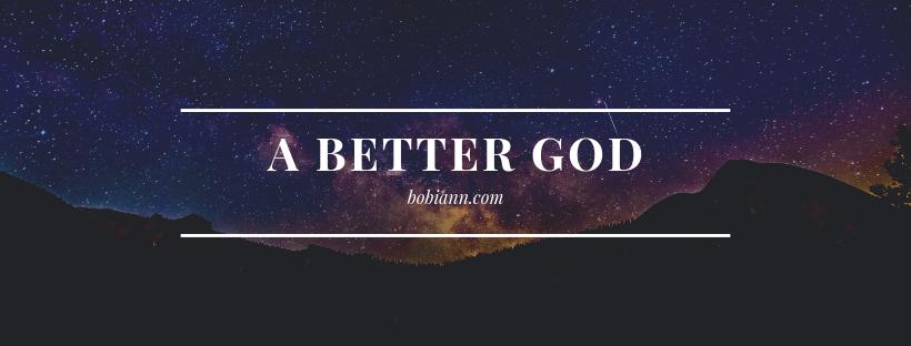 A Better God