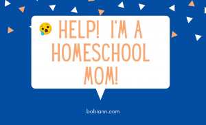 Help! I'm a Homeschool Mom