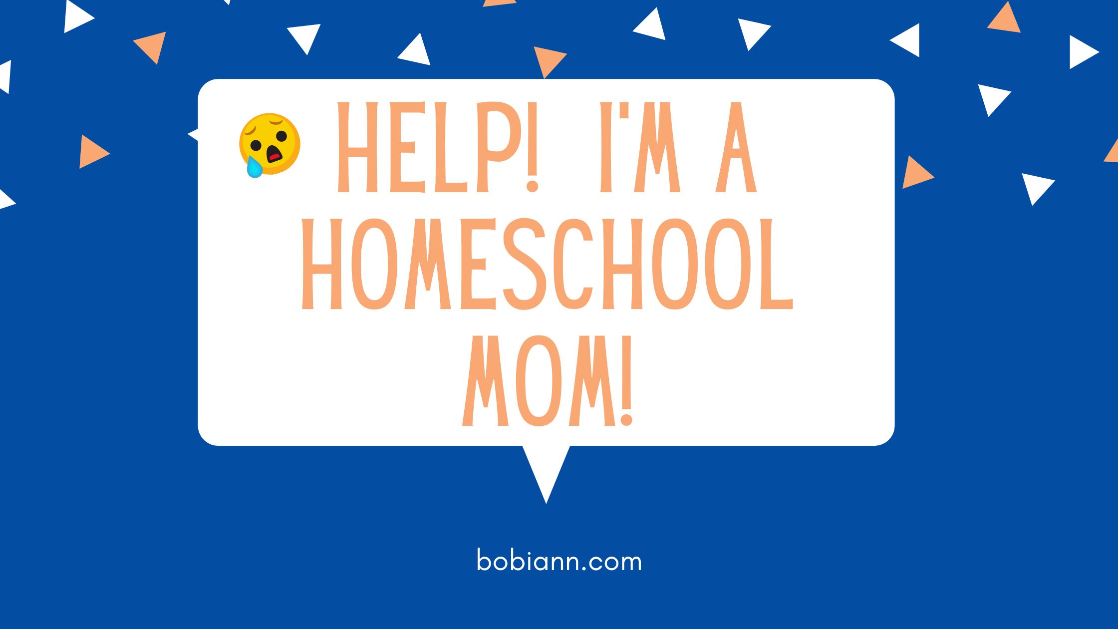 Help! I'm a Homeschool Mom