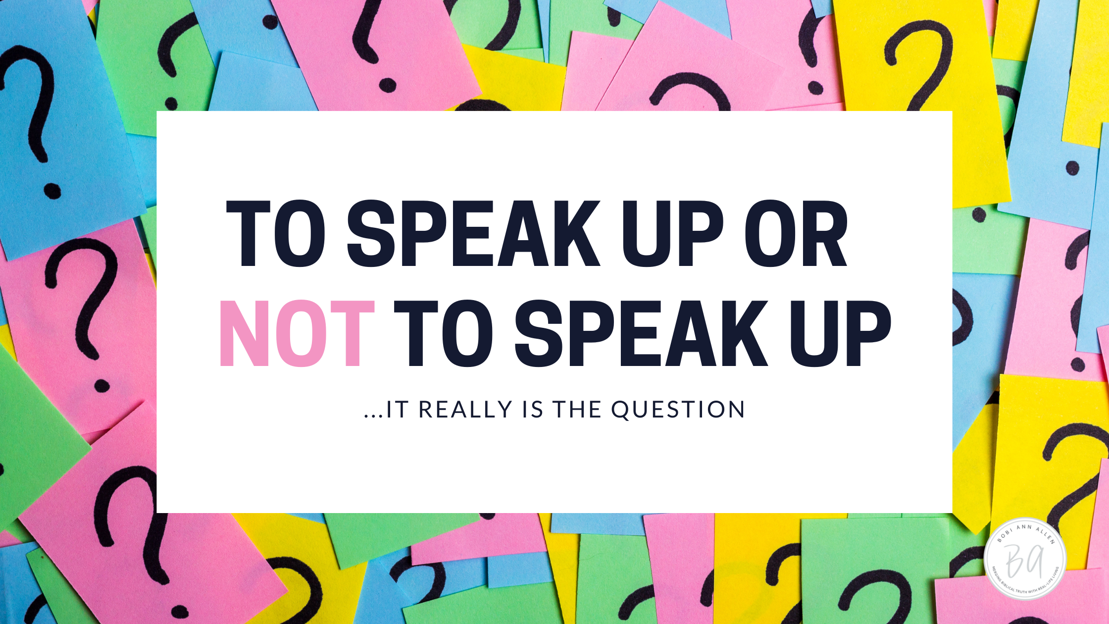 to speak up or not to speak up…it really is the question!
